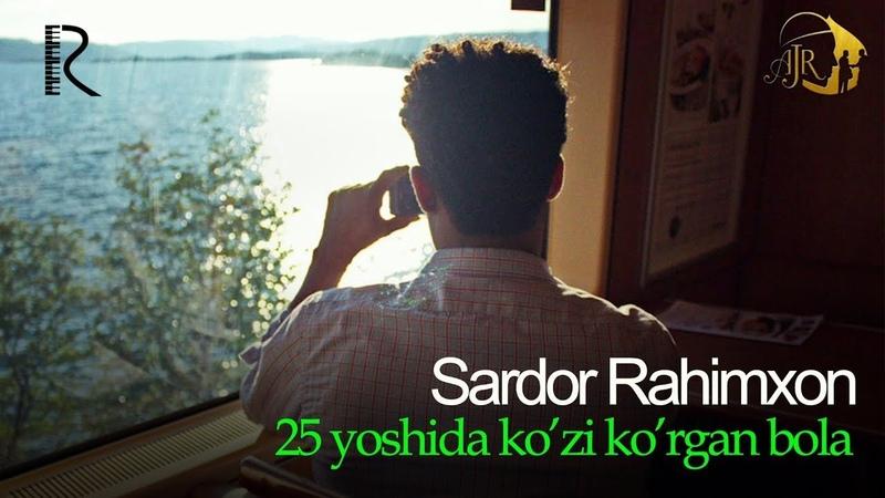 Sardor Rahimxon - 25 yoshida ko'zi ko'rgan bola (AJR loyihasi)