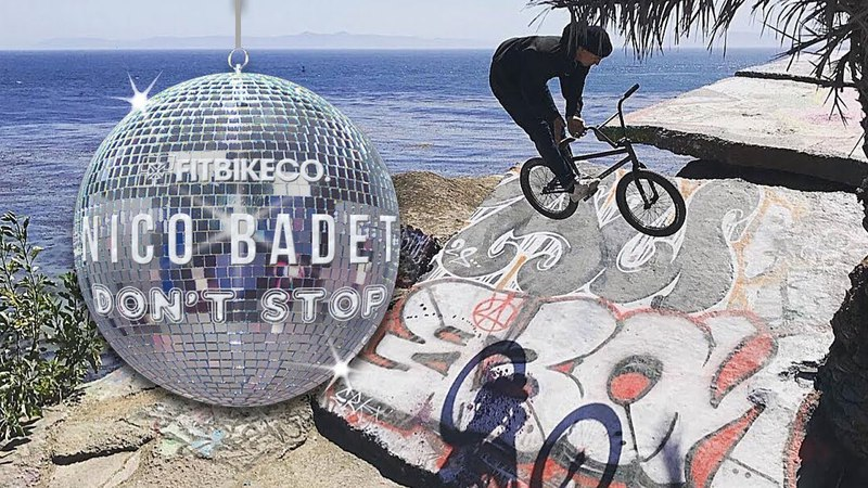 Fitbikeco Nico Badet Don't Stop insidebmx
