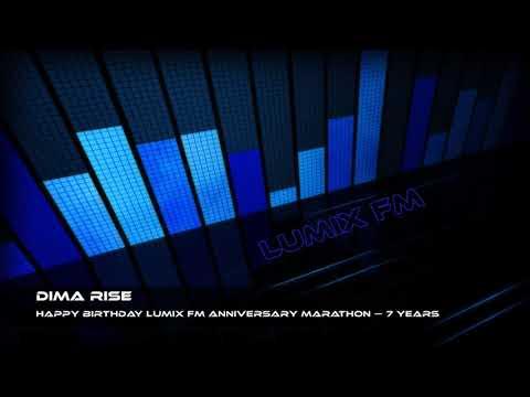 Dima Rise - Happy Birthday Lumix FM Anniversary Marathon — 7 Years