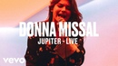 Donna Missal - Jupiter Live Vevo DSCVR