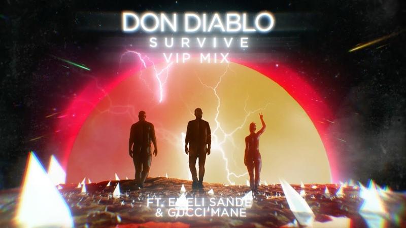 Don Diablo - Survive feat. Emeli Sandé Gucci Mane (VIP Mix)