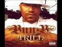 Bun B - Trill Recognize Trill (Feat. Ludacris) (Prod. Lil Jon)