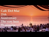 Cafe Del Mar - The very best of the 25th Anniversary (fine session)