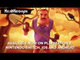 Hello Neighbor Launch Trailer _ PS4 Switch iOS Android