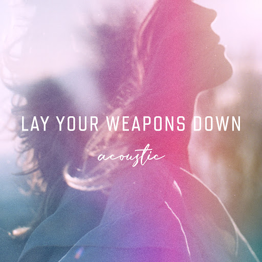 Ilse DeLange альбом Lay Your Weapons Down (Acoustic)