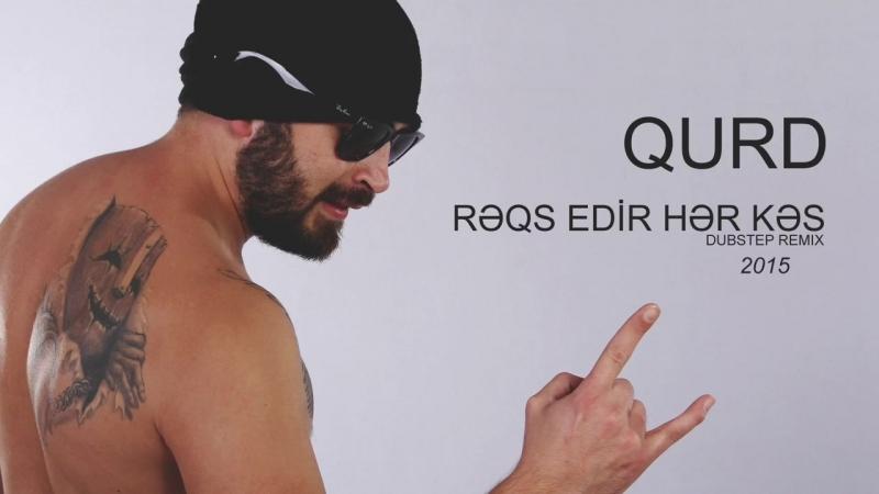 QURD Rəqs Edir Hər Kəs official dubstep remix