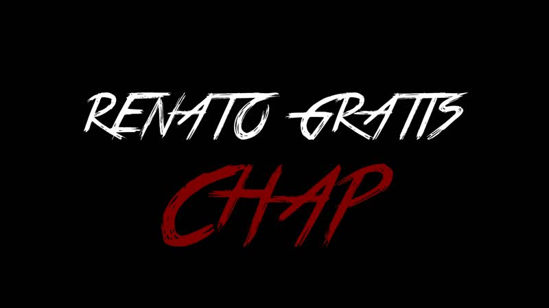Renato Gratis - CHAP(Prewiev) OFFICIAL MOVIE VIDEO