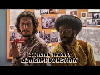 Черный клановец | BlacKkKlansman | Трейлер [1080p]