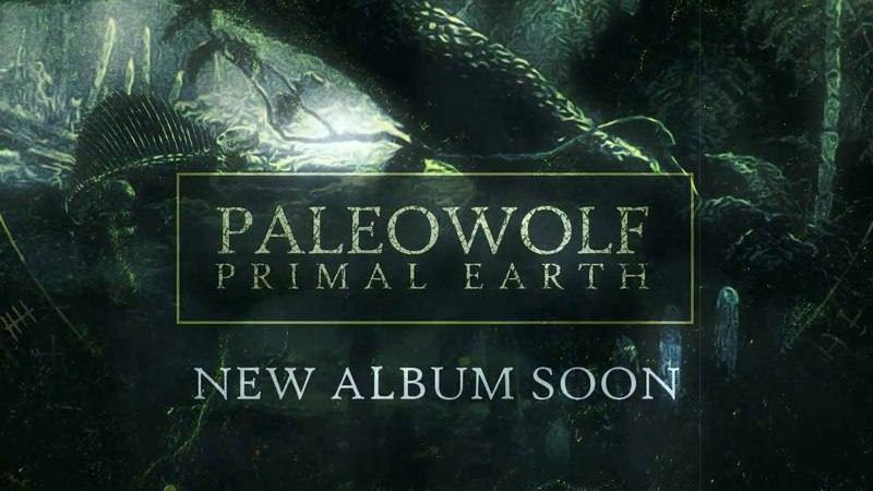 New Paleowolf album upcoming: Primal Earth teaser