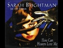 How Can Heaven Love Me - Sarah Brightman Feat. Chris Thompson