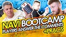 NAVI bootcamp Players answer the comments Pracs
