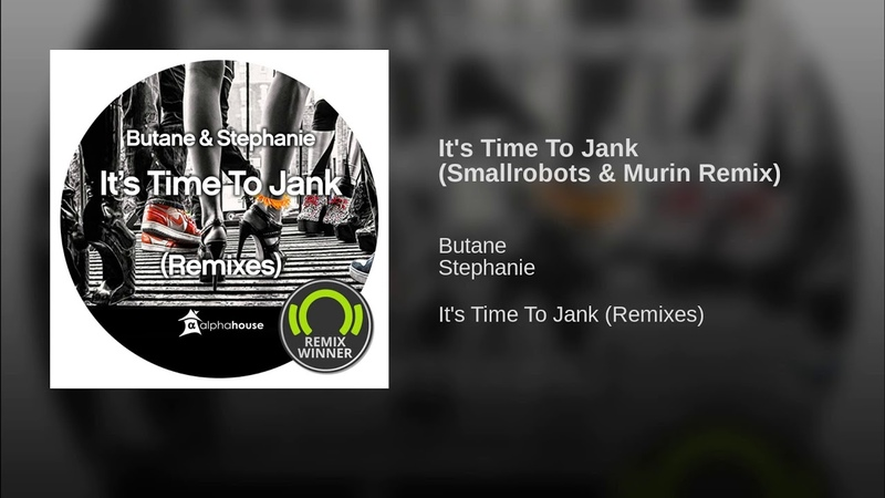 Butane Stephanie - It's Time To Jank (Smallrobots Murin Remix)