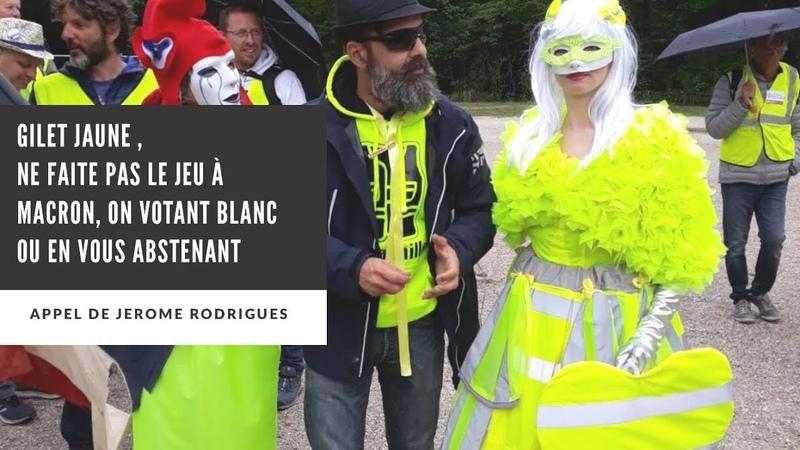 Ne Faite pas le jeu à Macron, on votant blanc ou en vous abstenant Jérôme Rodrigues