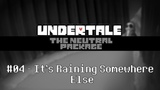 Undertale The Neutral Package - It's Raining Somewhere Else
