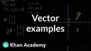 Vector examples Vectors and spaces Linear Algebra Khan Academy