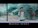 Ekrem Ercan - Gel Artık 2 (Official Video) (https://vk.com/vidchelny)