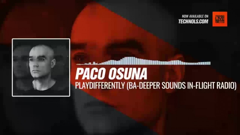 Paco Osuna - PLAYdifferently Showcase (BA-Deeper Sounds In-Flight Radio) Periscope