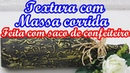TEXTURA FEITA COM SACO DE CONFEITEIRO E MASSA CORRIDA