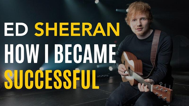 Ed Sheeran on How he Became Successful @edsheeran