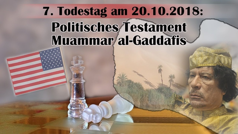 7. Todestag am 20.10.2018: Politisches Testament Muammar al-Gaddafis | 20.10.2018 | www.kla.tv/13180