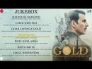 Gold - Full Movie Audio Jukebox - Akshay Kumar - Mouni - Kunal - Amit - Vineet - Sunny