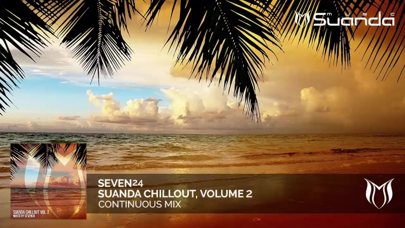 Suanda Chillout, Vol. 2 - Mixed by Seven24