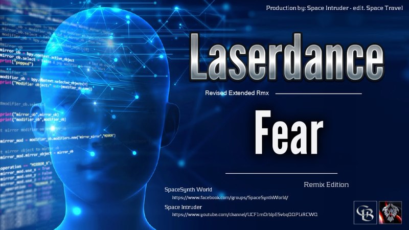 ✯ Laserdance - Fear (Revised Extended Rmx by Space Intruder) edit.2k18