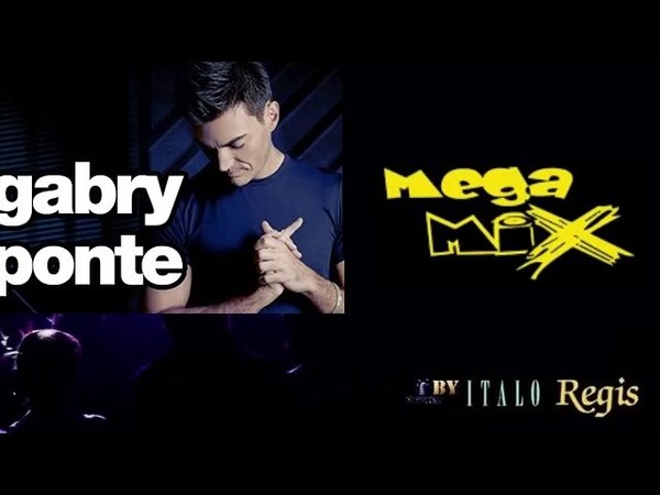 Gabry Ponte - Megamix (Up By Italo Regis) 19/05/2018