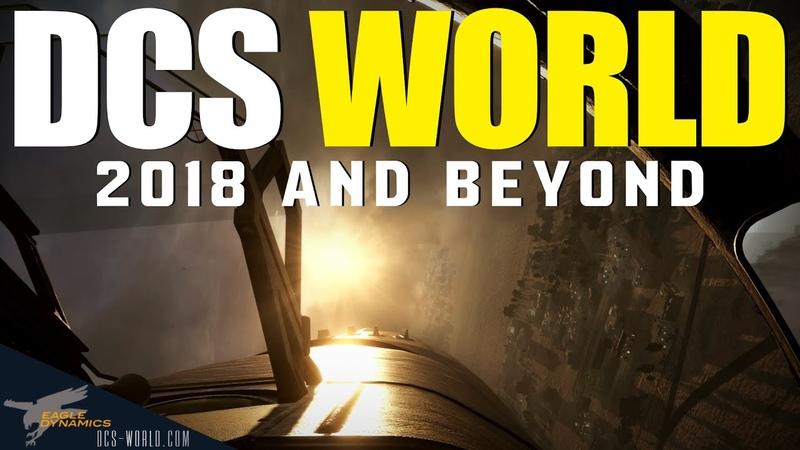 DCS WORLD | 2018 AND BEYOND