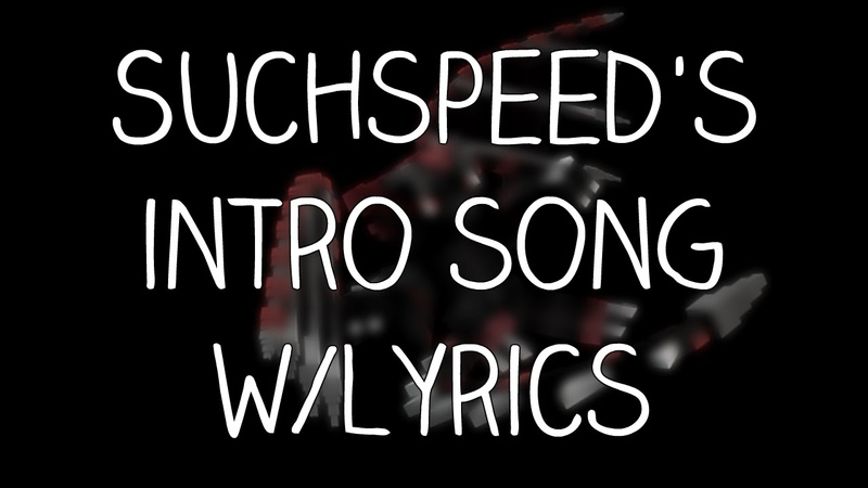 Suchspeed's Intro Song w/Lyrics *OLD*