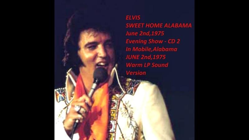 ELVIS-Sweet Home Alabama-cd 2-June 2nd,1975-ES Warm LP Sound Version