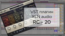 Lo Fi бит в 2 клика Обзор плагина RC 20 Retro Color от XLN audio