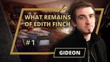 What remains of edith finch - Gideon - 1 выпуск
