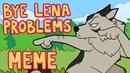 Bye Lena Problems Пока Лена Проблем Onward MEME TW slight flashes