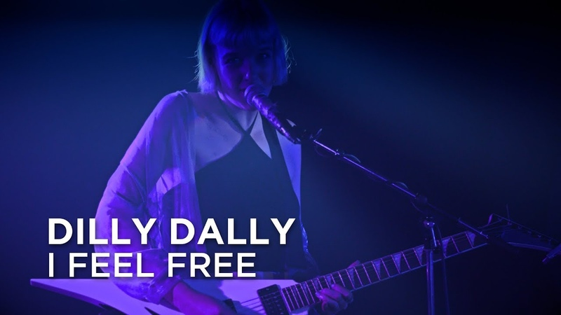 Dilly Dally | I Feel Free | First Play Live