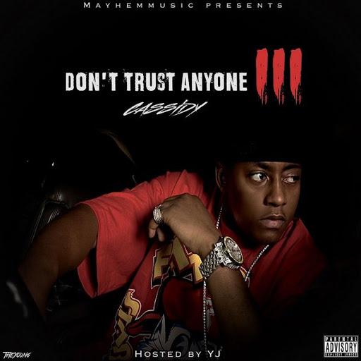 Cassidy альбом Don't Trust Anyone 3