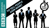 Does being taller mean you earn more at work Watch 6 Minute English