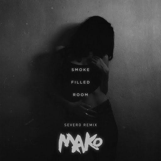 Mako альбом Smoke Filled Room (Severo Remix)