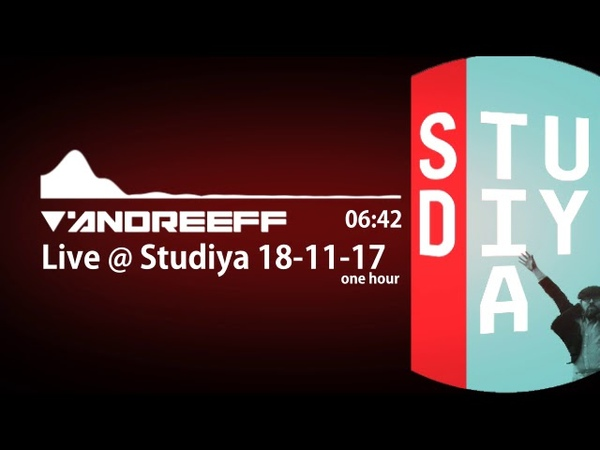 Andreeff - Live @ Studiya 18-11-17 [1 hour]