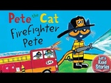Pete the Cat Firefighter Pete - Kid Book Read Aloud - Children's Story