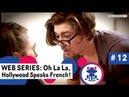 Web series to Learn French 12: How to Describe someone - Season 1: Oh La La Hollywood Speaks French