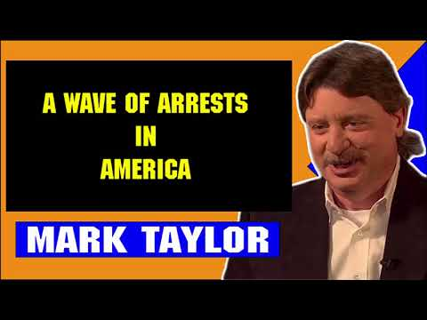Mark Taylor Update July 19 2018 A WAVE OF ARRESTS IN AMERICA Mark Taylor Prophecy 07 19 2018