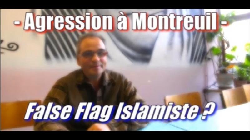 ADBK Agression Montreuil False Flag Islamiste 2017