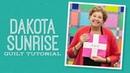 Make a Dakota Sunrise Quilt with Jenny Doan of Missouri Star Video Tutorial