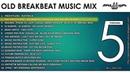 OLD BREAKBEAT MUSIC MIX Vol. 5 2016 Tracklist