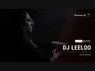 DJ LEELOO [ tech house ] @ Pioneer DJ TV | Moscow