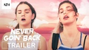 Never Goin Back Official Red Band Trailer HD A24