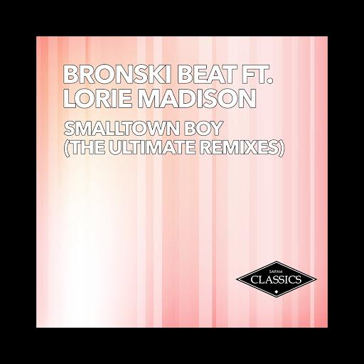 Bronski Beat альбом Smalltown Boy (feat. Lorie Madison) [The Ultimate Remixes]