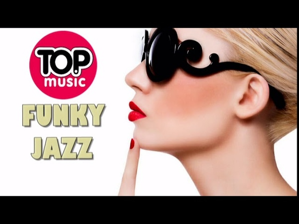 FUNKY JAZZ BEAT CHILL LOUNGE , FUNK JAZZ HOUSE COMPILATION Music Emotion Relax