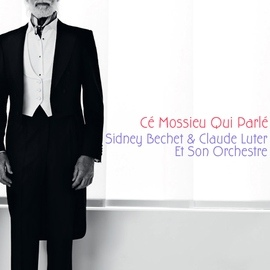 Sidney Bechet альбом Cé mossieu qui parlé